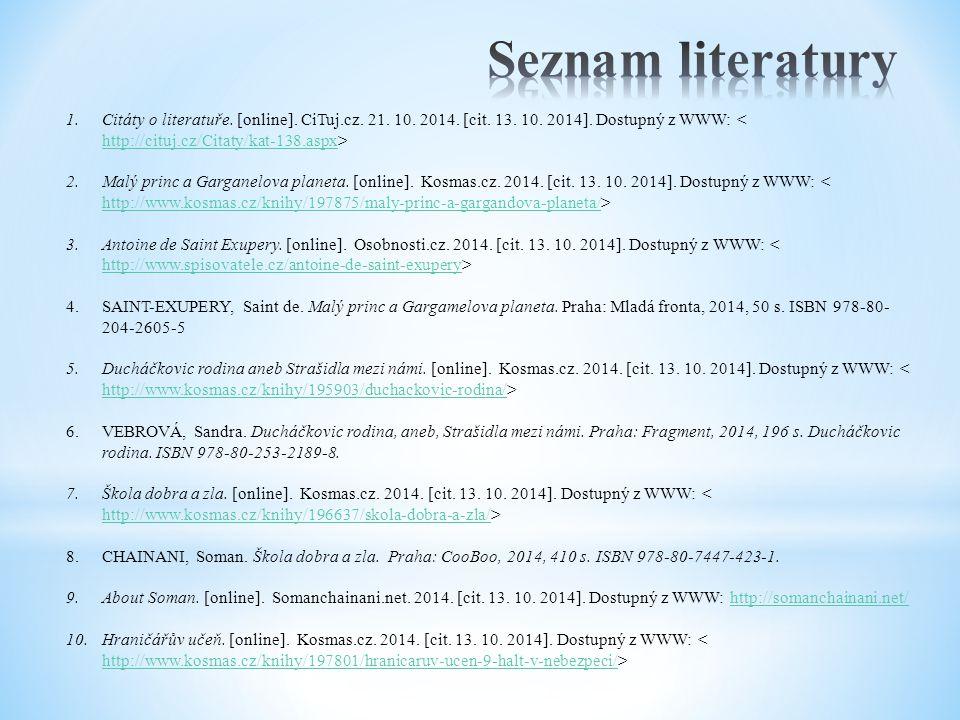 Seznam literatury Citáty o literatuře. [online]. CiTuj.cz. 21. 10. 2014. [cit. 13. 10. 2014]. Dostupný z WWW: < http://cituj.cz/Citaty/kat-138.aspx>